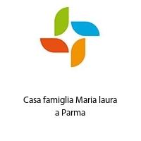 Casa famiglia Maria laura a Parma