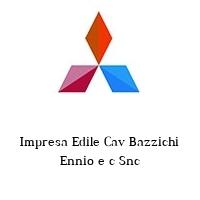 Impresa Edile Cav Bazzichi Ennio e c Snc