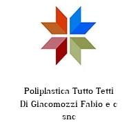 Poliplastica Tutto Tetti Di Giacomozzi Fabio e c snc