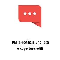 DM Bioedilizia Snc Tetti e coperture edili