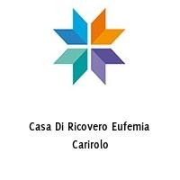 Casa Di Ricovero Eufemia Carirolo