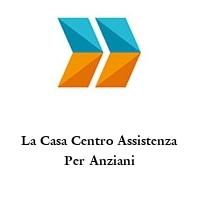 La Casa Centro Assistenza Per Anziani