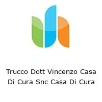 Trucco Dott Vincenzo Casa Di Cura Snc Casa Di Cura