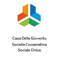 Casa Della Gioventu Societa Cooperativa Sociale Onlus