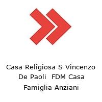 Casa Religiosa S Vincenzo De Paoli  FDM Casa Famiglia Anziani