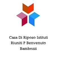 Casa Di Riposo Istituti Riuniti P Benvenuto Bambozzi