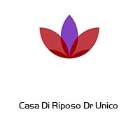 Casa Di Riposo Dr Unico