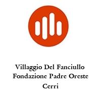 Villaggio Del Fanciullo Fondazione Padre Oreste Cerri