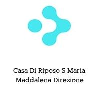 Casa Di Riposo S Maria Maddalena Direzione