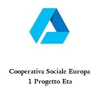 Cooperativa Sociale Europa 1 Progetto Eta