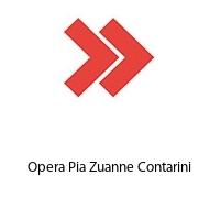 Opera Pia Zuanne Contarini