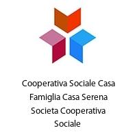 Cooperativa Sociale Casa Famiglia Casa Serena Societa Cooperativa Sociale