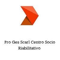 Pro Ges Scarl Centro Socio Riabilitativo