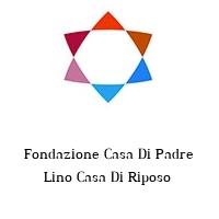 Fondazione Casa Di Padre Lino Casa Di Riposo