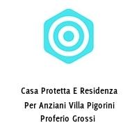 Casa Protetta E Residenza Per Anziani Villa Pigorini Proferio Grossi