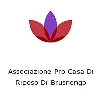 Associazione Pro Casa Di Riposo Di Brusnengo