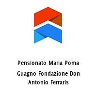Pensionato Maria Poma Guagno Fondazione Don Antonio Ferraris