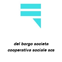 del borgo societa cooperativa sociale scs
