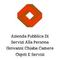 Azienda Pubblica Di Servizi Alla Persona Giovanni Chiaba Camere Ospiti E Servizi