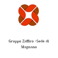 Gruppo Zaffiro -Sede di Magnano