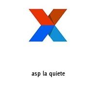 asp la quiete