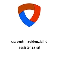 cra centri residenziali d assistenza srl