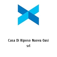 Casa Di Riposo Nuova Oasi srl