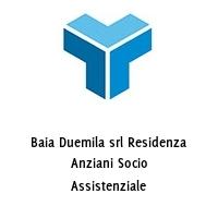 Baia Duemila srl Residenza Anziani Socio Assistenziale