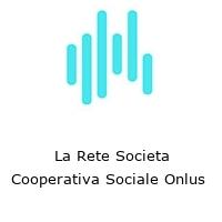 La Rete Societa Cooperativa Sociale Onlus
