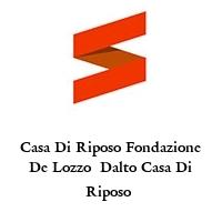 Casa Di Riposo Fondazione De Lozzo  Dalto Casa Di Riposo