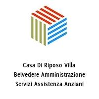 Casa Di Riposo Villa Belvedere Amministrazione Servizi Assistenza Anziani