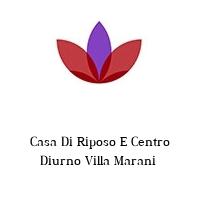 Casa Di Riposo E Centro Diurno Villa Marani
