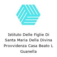 Istituto Delle Figlie Di Santa Maria Della Divina Provvidenza Casa Beato L Guanella