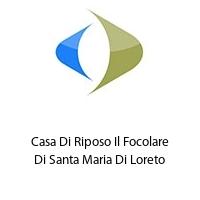 Casa Di Riposo Il Focolare Di Santa Maria Di Loreto