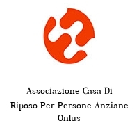 Associazione Casa Di Riposo Per Persone Anziane Onlus