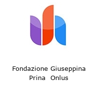 Fondazione Giuseppina Prina  Onlus