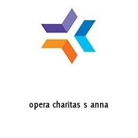 opera charitas s anna