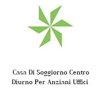 Casa Di Soggiorno Centro Diurno Per Anziani Uffici