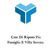 Case Di Riposo Pia Famiglia E Villa Serena
