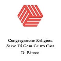 Congregazione Religiosa Serve Di Gesu Cristo Casa Di Riposo