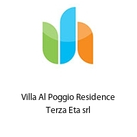 Villa Al Poggio Residence Terza Eta srl