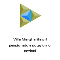 Villa Margherita srl pensionato e soggiorno anziani