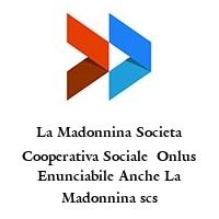 La Madonnina Societa Cooperativa Sociale  Onlus Enunciabile Anche La Madonnina scs