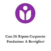 Casa Di Riposo Carpaneto Fondazione A Breviglieri