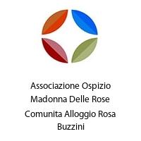 Associazione Ospizio Madonna Delle Rose Comunita Alloggio Rosa Buzzini