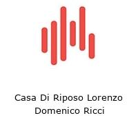 Casa Di Riposo Lorenzo Domenico Ricci