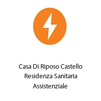 Casa Di Riposo Castello Residenza Sanitaria Assistenziale