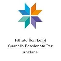 Istituto Don Luigi Guanella Pensionato Per Anziane