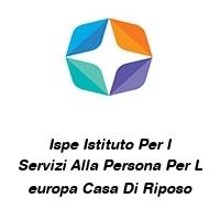 Ispe Istituto Per I Servizi Alla Persona Per L europa Casa Di Riposo