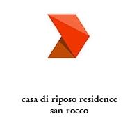 casa di riposo residence san rocco